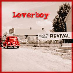 LOVERBOY- Rock n roll revival