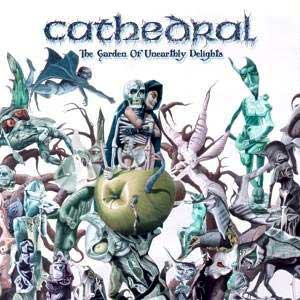 CATHEDRAL - The garden of unearthly deli