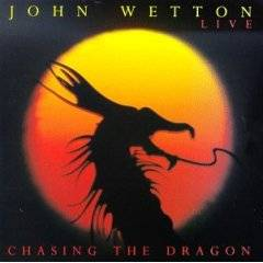 WETTON JOHN - Chasing the dragon - live