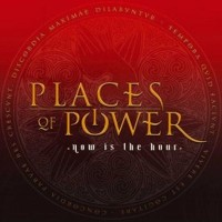 PLACES OF POWER - Now Is The Hour
