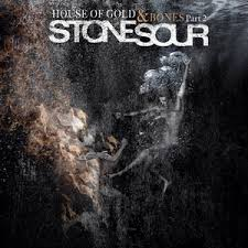 STONE SOUR - House of gold and bones part.2