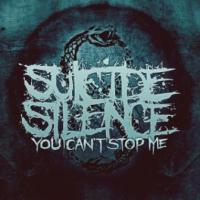 SUICIDE SILENCE - You cant stop me