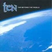 TEN - Far beyond the world