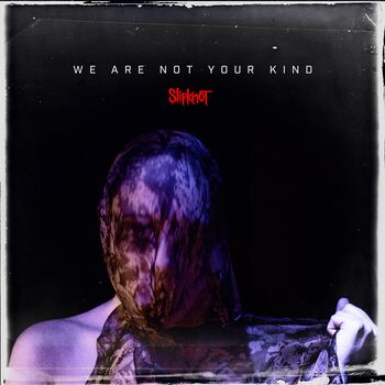 SLIPKNOT- We are not your kind