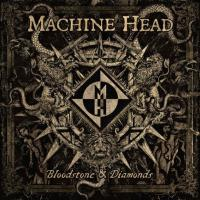 MACHINE HEAD - Bloodstone and diamonds